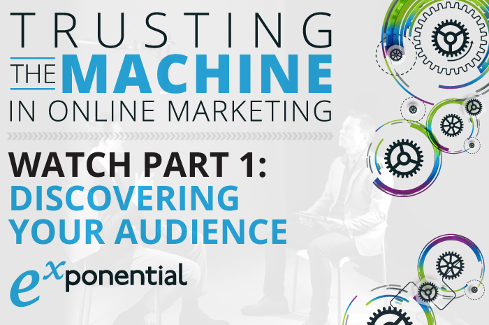 trusting-the-machine-in-online-marketing-discovering-your-audience