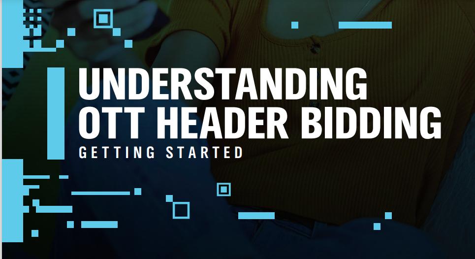 how-ott-header-bidding-solves-the-problems-in-the-ott-programmatic-ecosystem