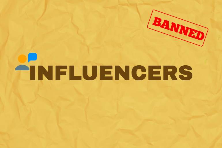 INFLUENCERS BANNED